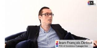 [Vidéo] Jean-François Detout, fondateur & PDG de Canape inn