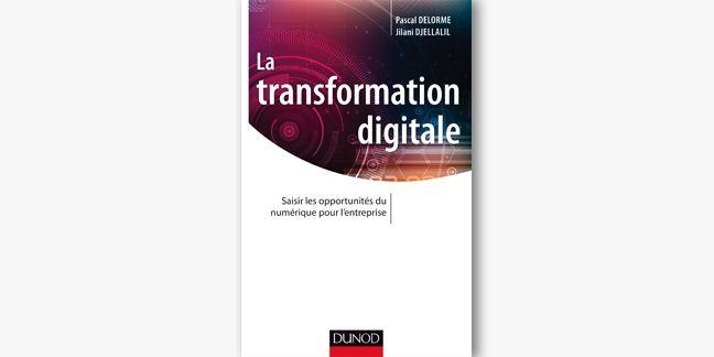 """""""La transformation digitale"""" de P.Delorme : à mettre dans toutes les mains"""