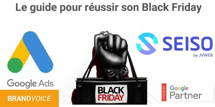BlackFriday : Le guide pour pour réussir vos campagnes Google Ads